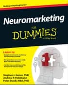 Neuromarketing For Dummies ebook by Stephen J. Genco, Andrew P. Pohlmann, Peter Steidl