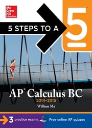 5 Steps to a 5 AP Calculus BC, 2014-2015 Edition ebook by William Ma