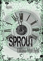 Sprout ebook by Liliana Marchesi