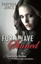 For I Have Sinned - A Charley Davidson Story ebook by Darynda Jones