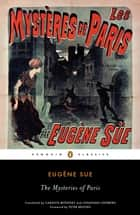 The Mysteries of Paris ebook by Eugene Sue, Carolyn Betensky, Jonathan Loesberg,...