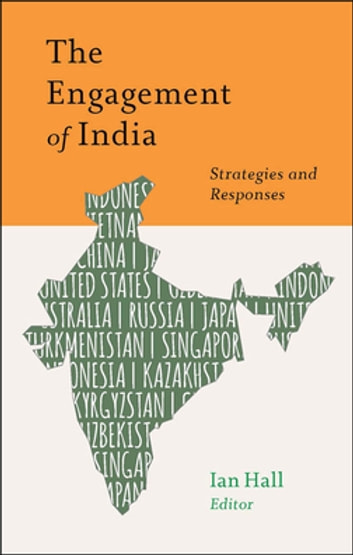The Engagement of India - Strategies and Responses ebook by