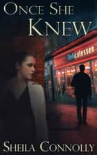 Once She Knew ebook by Sheila Connolly