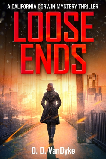Loose Ends - Cal Corwin, Private Eye, Book 1 ebook by D. D. VanDyke