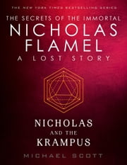 Nicholas and the Krampus - A Lost Story from the Secrets of the Immortal Nicholas Flamel ebook by