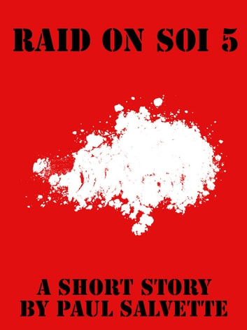 Raid on Soi 5: a Short Story ebook by Paul Salvette
