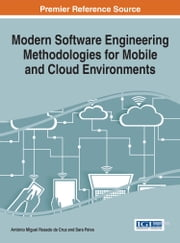 Modern Software Engineering Methodologies for Mobile and Cloud Environments ebook by António Miguel Rosado da Cruz, Sara Paiva