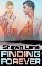Finding Forever ebook by Shawn Lane