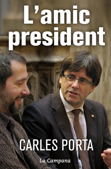 L'amic president ebook by Carles Porta