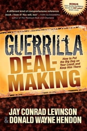 Guerrilla Deal-Making - How to Put the Big Dog on Your Leash and Keep Him There ebook by Jay Conrad Levinson