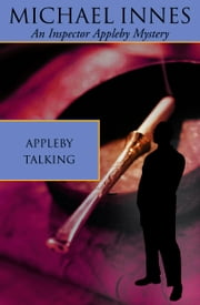 Appleby Talking - Dead Man's Shoes ebook by Michael Innes