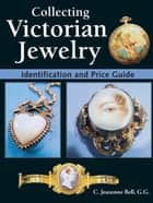 Collecting Victorian Jewelry - Identification and Price Guide ebook by Jeanenne Bell