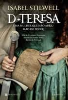 D. Teresa ebook by Isabel Stilwell