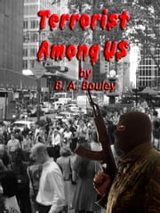 Terrorist Among Us ebook by Bruce Bouley