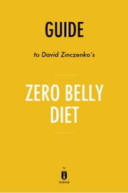 Guide to David Zinczenko's Zero Belly Diet by Instaread ebook by Instaread