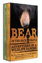 Bear in the Back Seat Boxed Set - Adventures Of A Wildlife Ranger In The Great Smoky Mountains National Park ebook by Carolyn Jourdan, Kim DeLozier