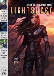 Lightspeed Magazine, September 2011 ebook by John Joseph Adams,Ursula K. Le Guin,David Brin