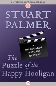 The Puzzle of the Happy Hooligan ebook by Stuart Palmer