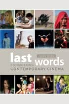 Last Words - Considering Contemporary Cinema ebook by Jason Wood
