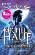 Forever Werewolf: Forever Werewolf\Moon Kissed ebook by Michele Hauf