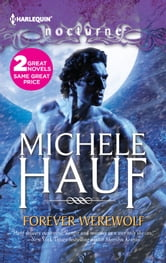 Forever Werewolf: Forever Werewolf\Moon Kissed - Moon Kissed ebook by Michele Hauf