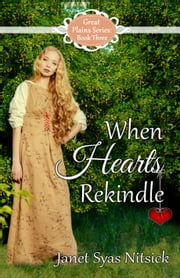 When Hearts Rekindle ebook by Janet Syas Nitsick