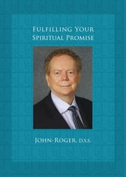 Fulfilling Your Spiritual Promise ebook by John-Roger, DSS