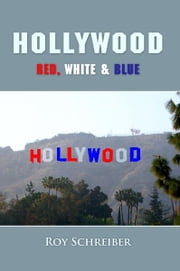 Hollywood - Red, White & Blue ebook by Roy Schreiber