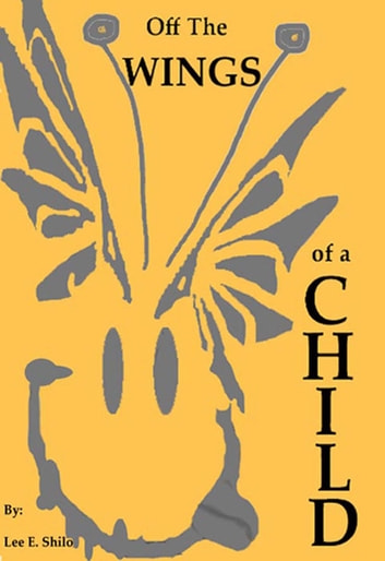 Off The Wings of a Child ebook by Lee E. Shilo