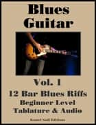 Blues Guitar Vol. 1 - 12 Bar Blues Riffs ebook by Kamel Sadi
