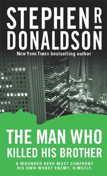 The Man Who Killed His Brother ebook by Stephen R. Donaldson