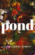 Pond ebook by Claire-Louise Bennett