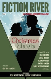 Fiction River: Christmas Ghosts - An Original Anthology Magazine ebook by Fiction River, Kristine Kathryn Rusch, Dean Wesley Smith,...