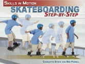 Skateboarding Step-By-Step ebook by Powell, Ben
