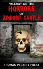 Vileroy or The Horrors of Zindorf Castle ebook by Thomas Peckett Prest