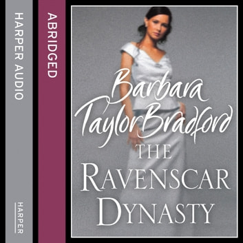 The Ravenscar Dynasty audiobook by Barbara Taylor Bradford,Kati Nicholl
