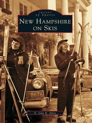 New Hampshire on Skis ebook by E. John B. Allen