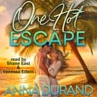 One Hot Escape audiobook by Anna Durand