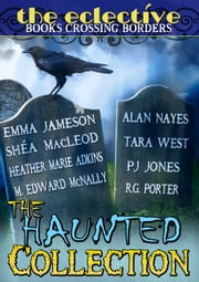 The Eclective: Haunted Collection ebook by The Eclective