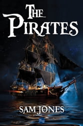 The Pirates ebook by Sam Jones