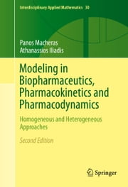 Modeling in Biopharmaceutics, Pharmacokinetics and Pharmacodynamics - Homogeneous and Heterogeneous Approaches ebook by Panos Macheras,Athanassios Iliadis