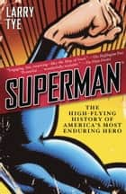 Superman ebook by Larry Tye
