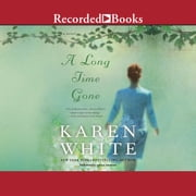 A Long Time Gone audiobook by Karen White