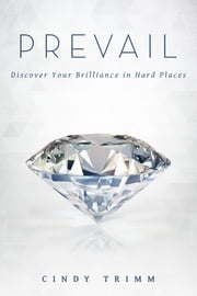 Prevail - Discover Your Strength in Hard Places ebook by Cindy Trimm,Paul S. Morton