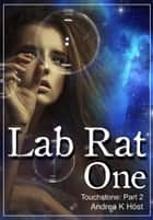 Lab Rat One ebook by Andrea K Host