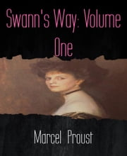 Swann's Way: Volume One ebook by Marcel Proust