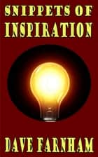 Snippets Of Inspiration ebook by Dave Farnham