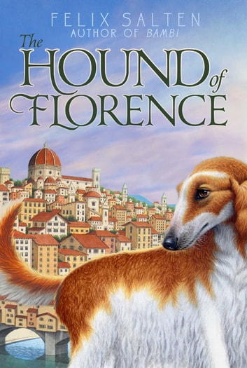 The hound of florence ebook by felix salten 9781442487505 the hound of florence ebook by felix salten fandeluxe Ebook collections