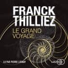 Le Grand Voyage audiobook by Franck THILLIEZ