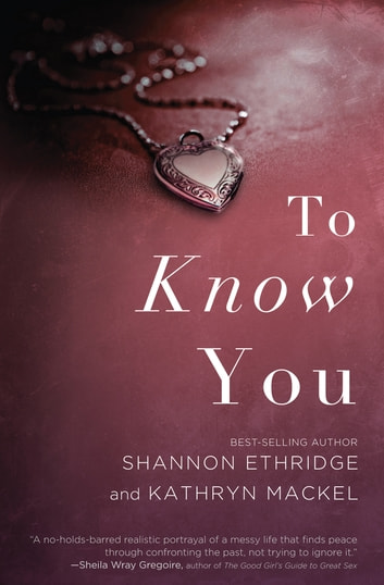 To Know You ebook by Kathryn Mackel,Shannon Ethridge